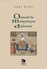 Osmanlı´da Modernleşme ve Diplomasi