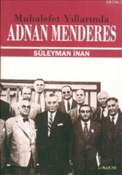 Muhalefet Yıllarında Adnan Menderes