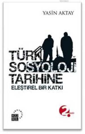 Türk Sosyoloji Tarihine; Eleştirel Bir Katkı