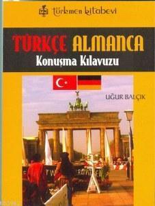 Türkçe - Almanca; Konuşma Kılavuzu