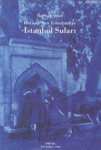 Bizans'tan Günümüze İstanbul Suları