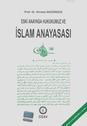 Eski Anayasa Hukukumuz ve İslam Anayasası