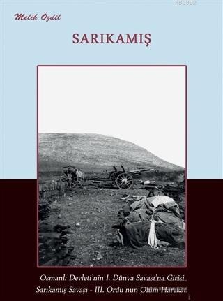Sarıkamış; Osmanlı Devleti'nin 1. Dünya Savaşı'na Girişi, Sarıkamış Savaşı, 3. Ordu'nun Ölüm Harekatı