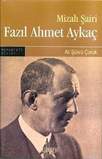Mizah Şairi Fazıl Ahmet Aykaç