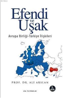 Efendi ve Uşak; Avrupa Birliği-Türkiye ilişkileri
