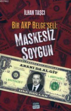 Maskesiz Soygun; Bir AKP Belgeseli