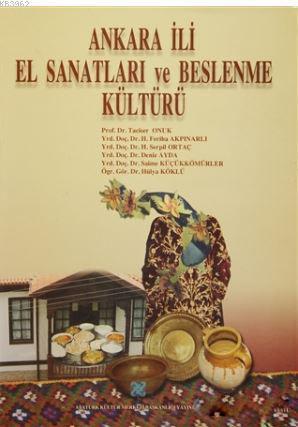 Ankara İli El Sanatları ve Beslenme Kültürü