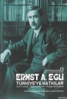 Ernst A. Eglı Türkiye'ye Katkılar