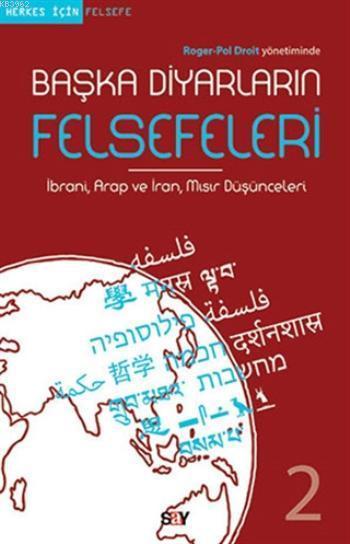 Başka Diyarların Felsefeleri 2; İbrani, Arap ve İran, Mısır Düşünceleri