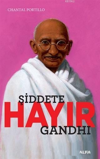 Şiddete Hayır; Gandhi