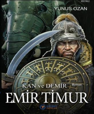 Emir Timur; Kan ve Demir