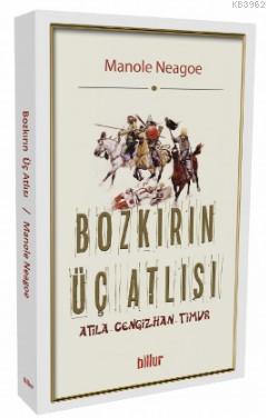 Bozkırın Üç Atlısı; Atila - Cengizhan - Timur