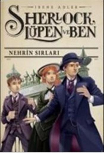 Sherlock Lüpen ve Ben 6; Nehrin Sırları