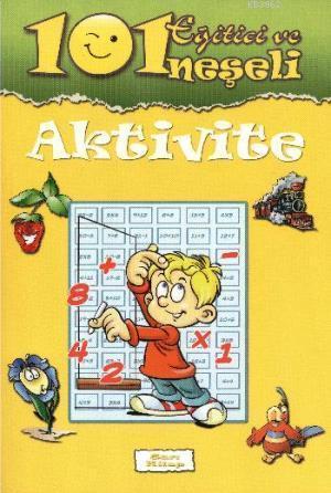 101 Eğitici ve Neşeli Aktivite Sarı