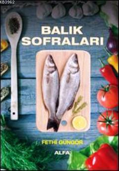Balık Sofraları (Ciltli); Çorbalar  Salatalar - Soslar