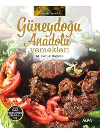 Güneydoğu Anadolu Yemekleri (Ciltli)