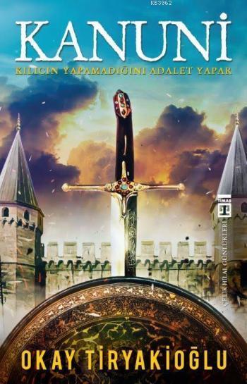 Kanuni; Kılıcın Yapamadığını Adalet Yapar