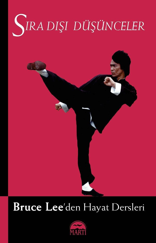 Sıra Dışı Düşünceler; Bruce Lee'den Hayat Dersleri