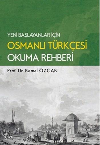 Yeni Başlayanlar için Osmanlı Türkçesi Okuma Rahberi