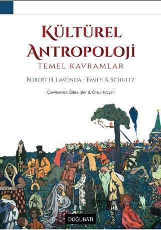 Kültürel Antropoloji; Temel Kavramlar