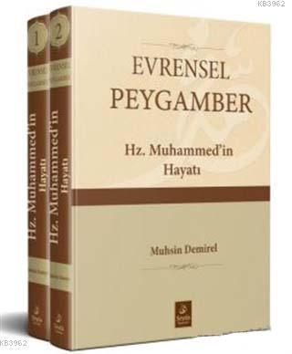 Evrensel Peygamber Hz. Muhammed'in Hayatı (2 Cilt Takım)