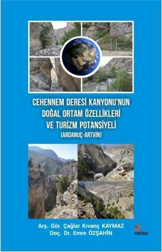Cehennem Deresi Kanyonu'nun Doğal Ortam Özellikleri ve Turizm Potansiyeli (Ardanuç-Artvin)