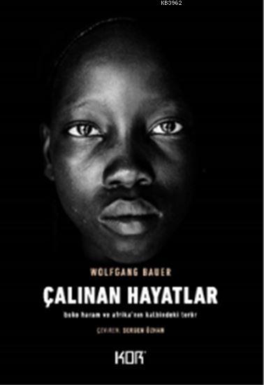 Çalınan Hayatlar; Boko Haram ve Afrika'nın Kalbindeki Terör