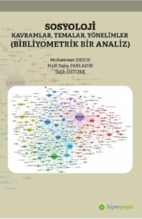 Sosyoloji Kavramlar, Temalar, Yönelimler; Bibliyometrik Bir Analiz