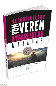 Mayalar - Medeniyete Yön Veren Uygarlıklar
