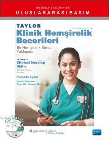 Taylor Klinik Hemşirelik Becerileri; Bir Hemşirelik Süreci Yaklaşımı