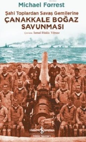 Çanakkale Boğaz Savunması; Şahi Toplardan Savaş Gemilerine