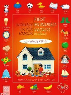 İngilizce İlk Yüz Sözcük Çıkartma Kitabı; First Hundred Words in English