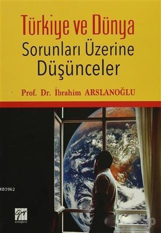 Türkiye ve Dünya Sorunları Üzerine Düşünceler