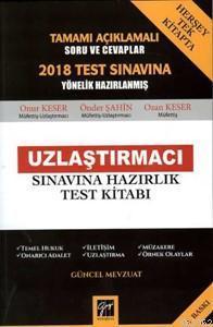 Uzlaştırmacı Sınavına Hazırlık Test Kitabı; Tamamı Açıklamalı Soru ve Cevaplar 2018 Test Sınavına Yönelik Hazırlanmış