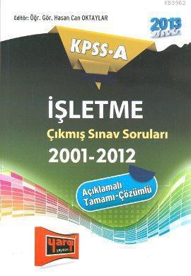 KPSS-A İşletme Çıkmış Sınav SoruIarı (2001-2012)
