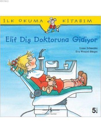 Elif Diş Doktoruna Gidiyor; İlk Okuma Kitabım
