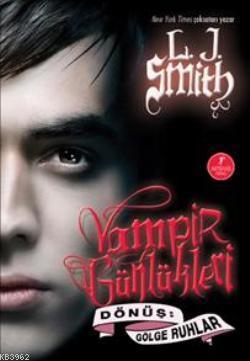 Vampir Günlükleri & Dönüş-Gölge Ruhlar; 4. Kitap