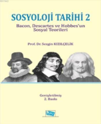 Sosyoloji Tarihi 2; Bacon, Descartes ve Hobbes'un Sosyal Teorileri