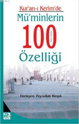 Kur'an-ı Kerim' de Mü'minlerin 100' den Fazla Özelliği