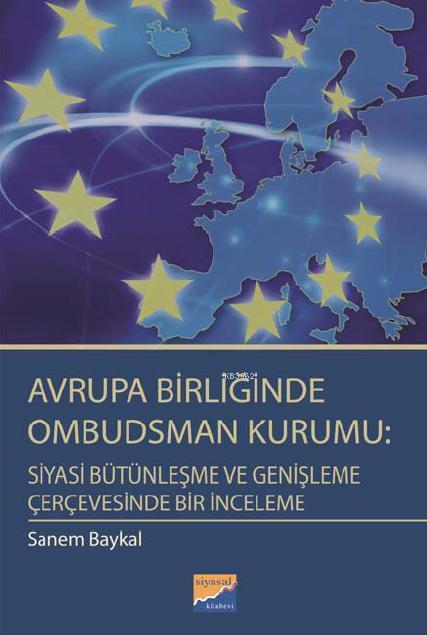 Avrupa Birliğinde Ombudsman Kurumu; Siyasi Bütünleşme ve Genişleme Çerçevesinde Bir İnceleme