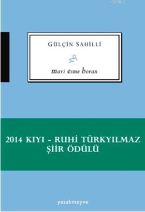 Mavi Esme Boran; 2014 Kıyı - Ruhi Türkyılmaz Şiir Ödüllü
