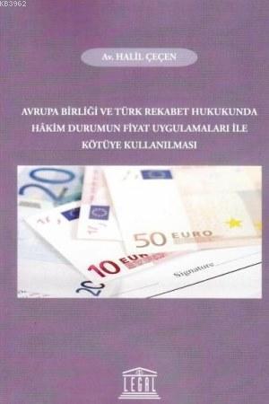 Avrupa Birliği ve Türk Rekabet Hukukunda Hakim Durumun Fiyat Uygulamaları ile Kötüye Kullanılması