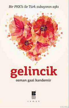 Gelincik; Bir PKK'lı ile Türk Subayının Aşkı