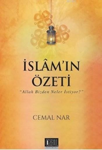İslam'ın Özeti; Allah Bizden Neler İstiyor