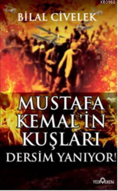 Mustafa Kemalin Kuşları; Dersim Yanıyor