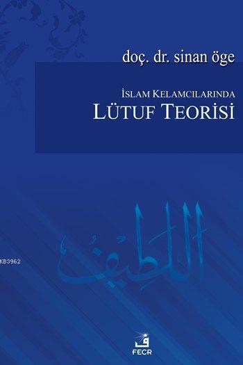 İslam Kelamcılarında Lütuf Teorisi