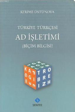 Türkiye Türkçesi Ad İşletimi; Biçim Bilgisi