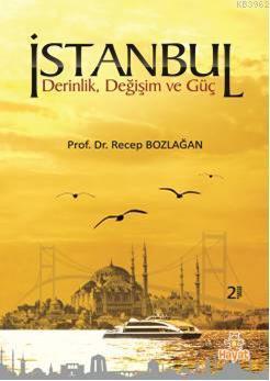 İstanbul; Derinlik,Değişim ve Güç