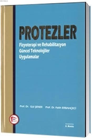 Protezler Fizyoterapi ve Rehabilitasyon Güncel Teknolojiler Uygulamalar