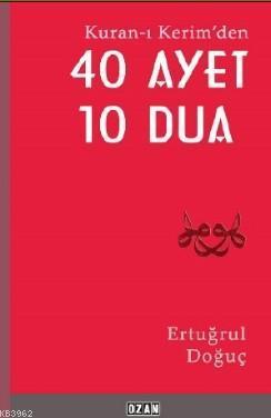 Kuran- ı Kerimden 40 Ayet 10 Dua